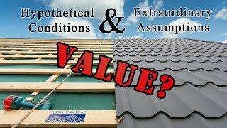 Appraisal: What are Hypothetical Conditions & Extraordinary Assumptions?