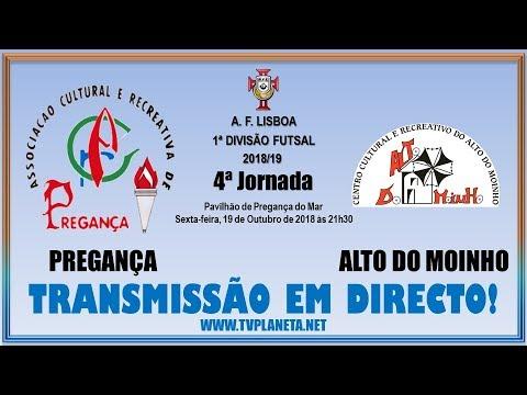 Transmissão Futsal: PREGANÇA x ALTO DO MOINHO - 1ª Divisão AFL 2018/19