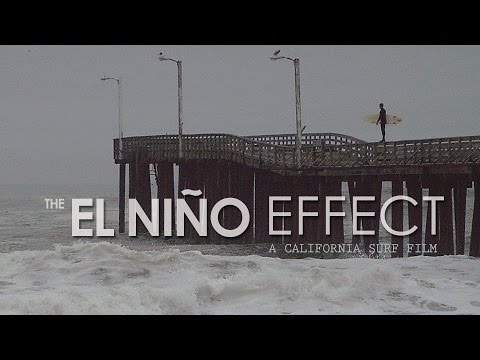 The El Niño Effect ... a California Surf Film for Everyday Surfers