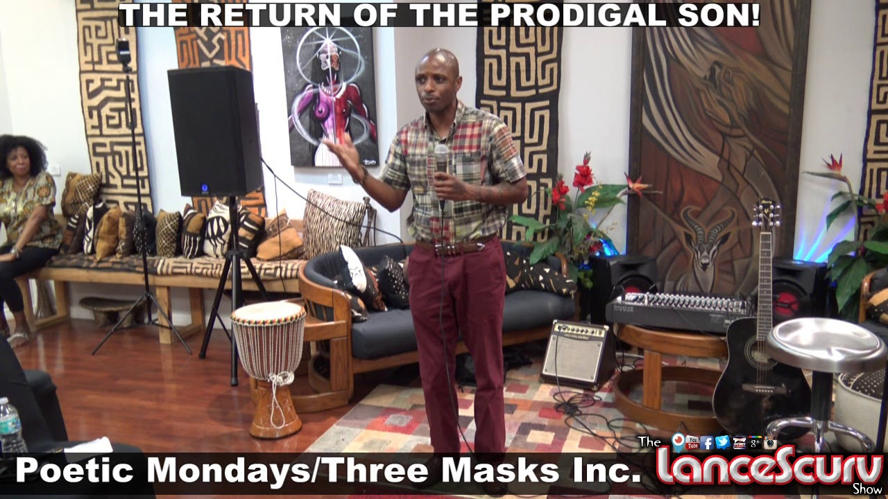 THE RETURN OF THE PRODIGAL SON! Poetic Mondays/ Three Masks Inc. - The LanceScurv Show