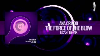 Ana Criado - The Force of The Blow (UCAST Remix) RNM