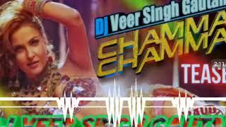 Chamma_chamma_full_hard_bass_dj_song || Dj Veer Singh Gautam ||