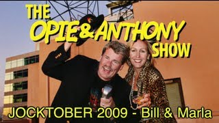 Opie & Anthony: JOCKTOBER 2009 - Bill & Marla (10/20/09)