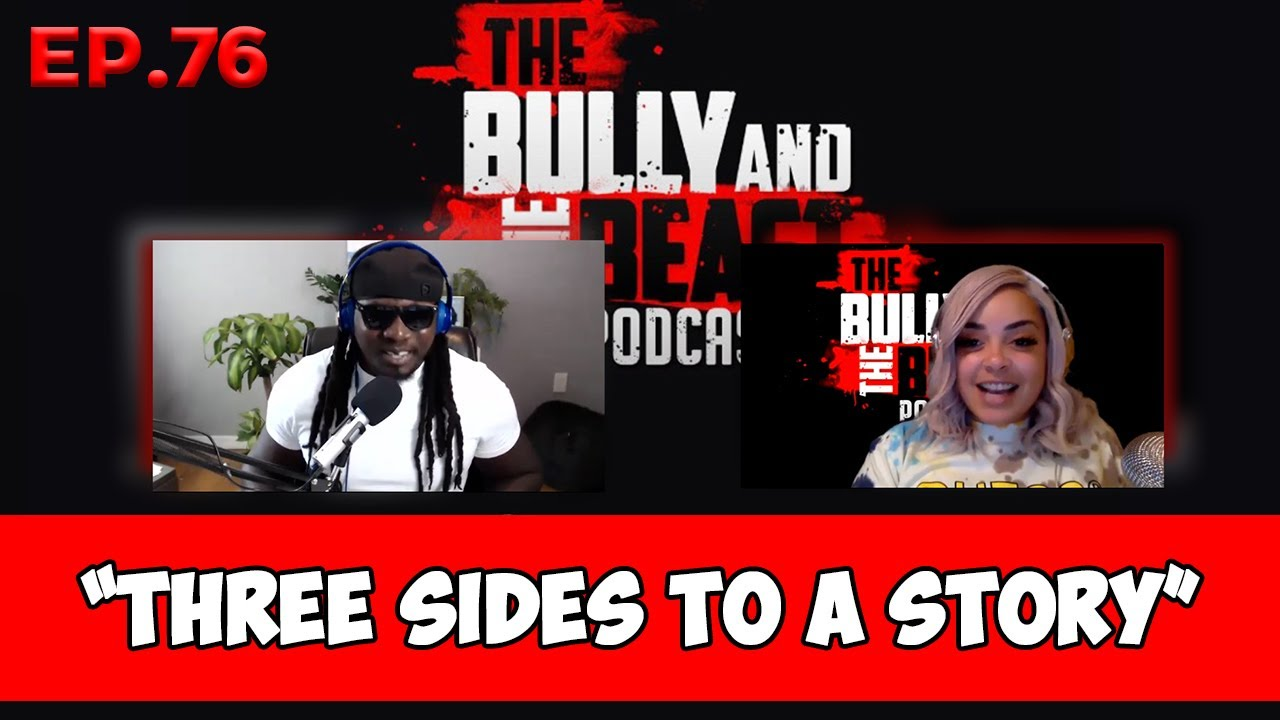 "Bully and the Beast Ep.76 ""Three Sides to a Story"""