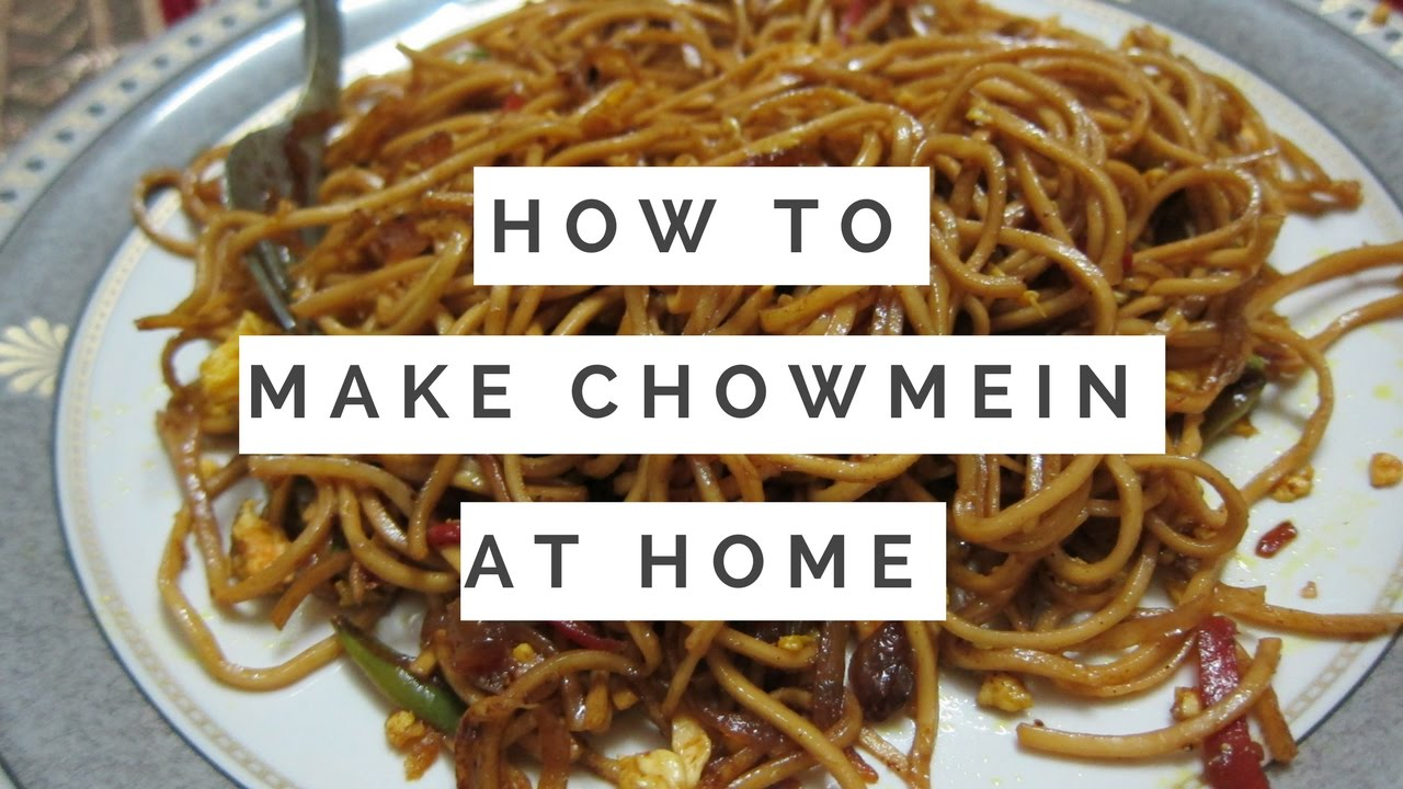 how to prepare chow mein at home
