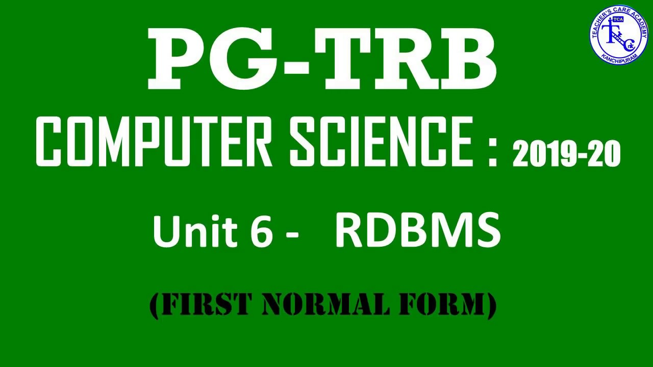 PG TRB 2019-20, COMPUTER SCIENCE, UNIT -6 RDBMS (First Normal Form)