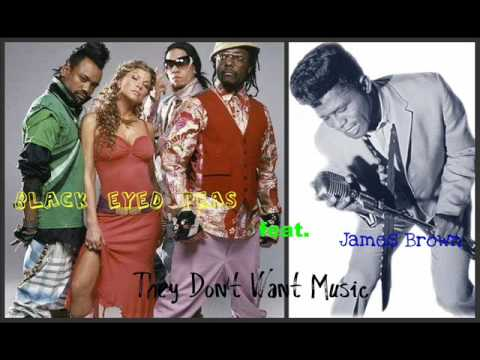 Black Eyed Peas feat James Brown  They Dont Want Music Lyrics