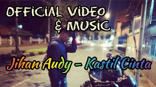 Jihan Audy - Kastil Cinta ( Music Video )