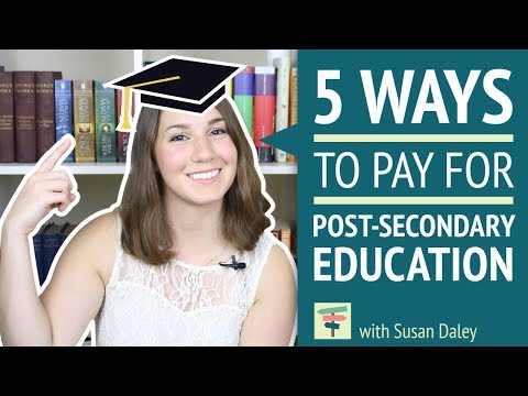 5 Ways To Pay For Post-Secondary Education