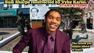 Vybz Kartel resurrects sam sharpe stand strong