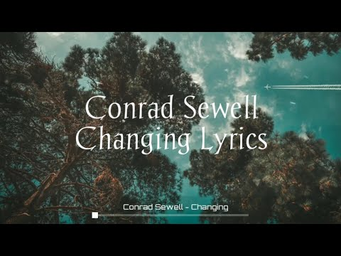 Conrad Sewell - Changing (lyrics)