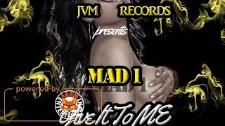 Mad 1 - Give It To Me [Perfidious Love Riddim] August 2017
