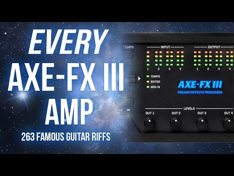 Every Axe-Fx III Amp - 263 Famous Guitar Riffs - PART I