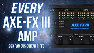 263 Famous Guitar Riffs on Every Axe-Fx III Amp - PART I