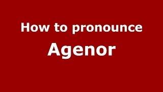 How to pronounce Agenor (Polish/Poland) - PronounceNames.com