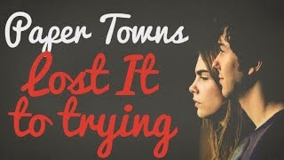 Paper towns Margo Roth Shpiegelman Lost it to trying