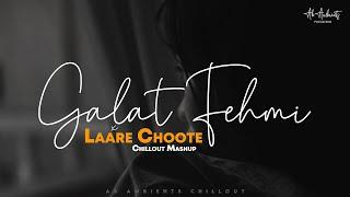 Galat Fehmi x Laree Choote Mashup | AB Ambients Chillout | Heart Broken Mashup | Asim Azhar , Xulfi