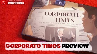 Corporate Times Preview by Board to Death TV