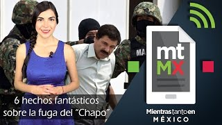 """6 hechos fantásticos sobre la fuga del """"Chapo"""" -Mientras Tanto en México"""