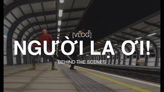 [Vlog] NGƯỜI LẠ ƠI! - Karik x Orange | Hieu-ck Ray Dance Choreography | Behind The Scenes