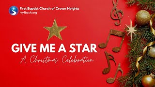 Give Me a Star: Christmas Concert | First Baptist Church of Crown Heights