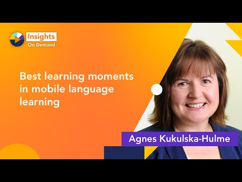 Best learning moments in mobile language learning with Agnes Kukulska-Hulme