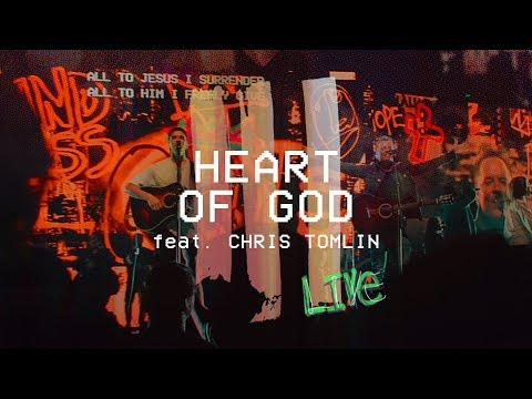 Heart of God feat. Chris Tomlin (Live at...