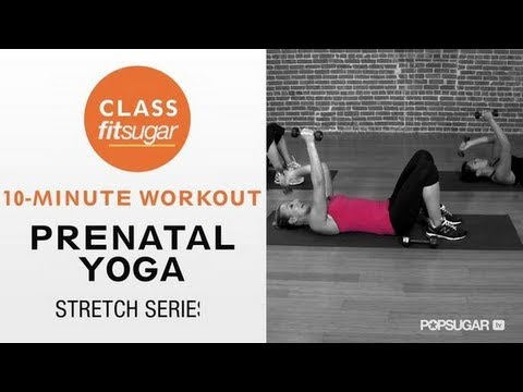 Prenatal Yoga Stretch Series, Pregnancy Workout, Class FItSugar