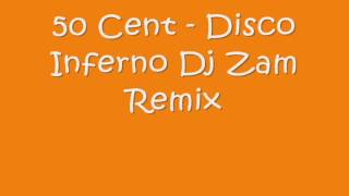 50 Cent   Disco Inferno Dj Zam Remix