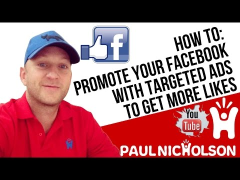 How To: Create A Targeted Facebook Ad To Promote Your Page And Get More Likes