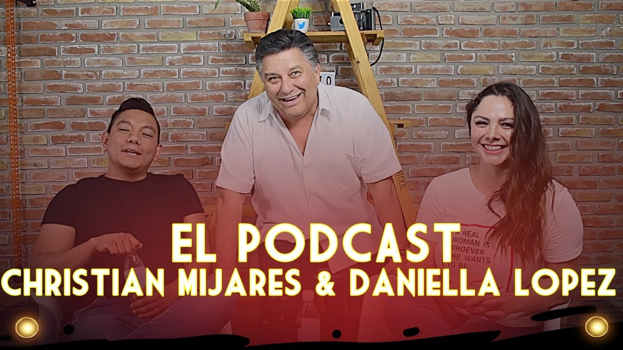 El Podcast Con Christian Mijares, Daniella Lopez Ep.6 - Rogelio Ramos