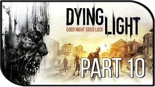 """Dying Light Gameplay Walkthrough Part 10 - """"EXPcalibur/Excalibur"""""""
