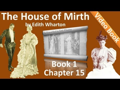 Book 1 - Chapter 15 - The House of Mirth by Edith Wharton