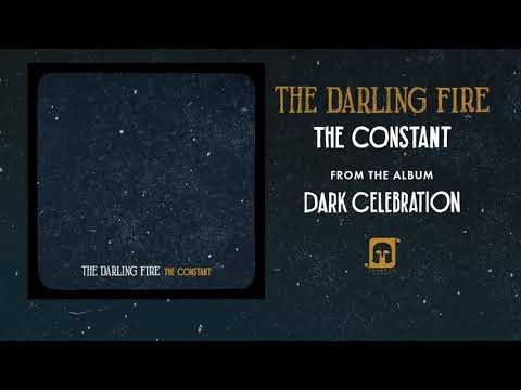 "The Darling Fire - New Song ""The Constant"""