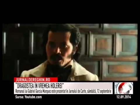 """""""DRAGOSTEA ÎN VREMEA HOLEREI"""" (2014 09 12)"""