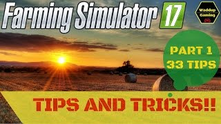 33 TIPS AND TRICKS - Farming Simulator 2017