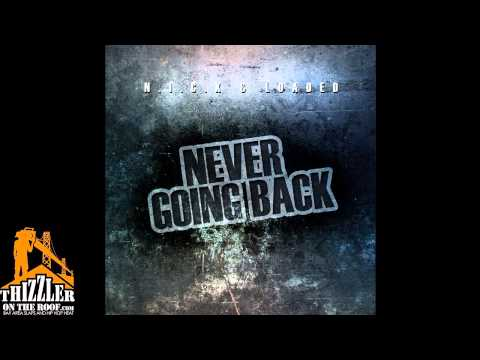 Loaded X N.I.C.K. - Never Going Back [Thizzler.com Exclusive]