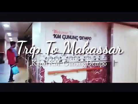 Surabaya - Makassar KM. GUNUNG DEMPO Mp3