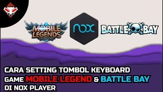 Cara Setting Tombol Keyboard game Mobile Legend & Battle Bay di Nox Player
