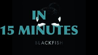 Blackfish in about 15 minutes (Short Version)