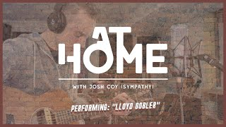 "At Home w/ Josh Coy (Sympathy) - ""Lloyd Dobler"""