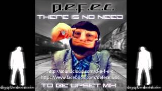 d.e.f.e.c. - There Is No Reason To Get Upset Mix