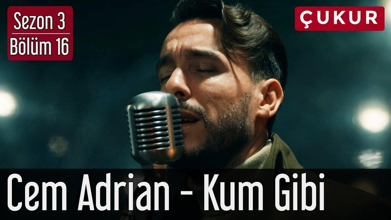 Çukur 3.Sezon 16.Bölüm - Cem Adrian - Kum Gibi
