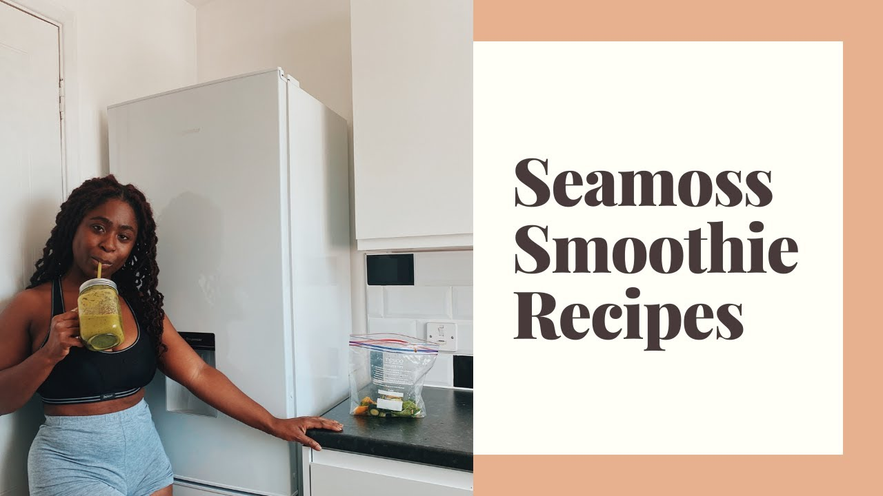Seamoss & Smoothies: Healthy Smoothie Recipes