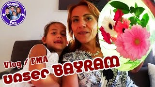 BAYRAM FEIER SPECIAL | Viele Geschenke + Shopping  Vlog FMA | FAMILY FUN