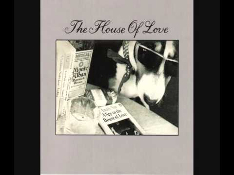 the house of love d song 89