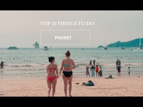 TOP 10 BEST THINGS TO DO IN PHUKET, THAILAND