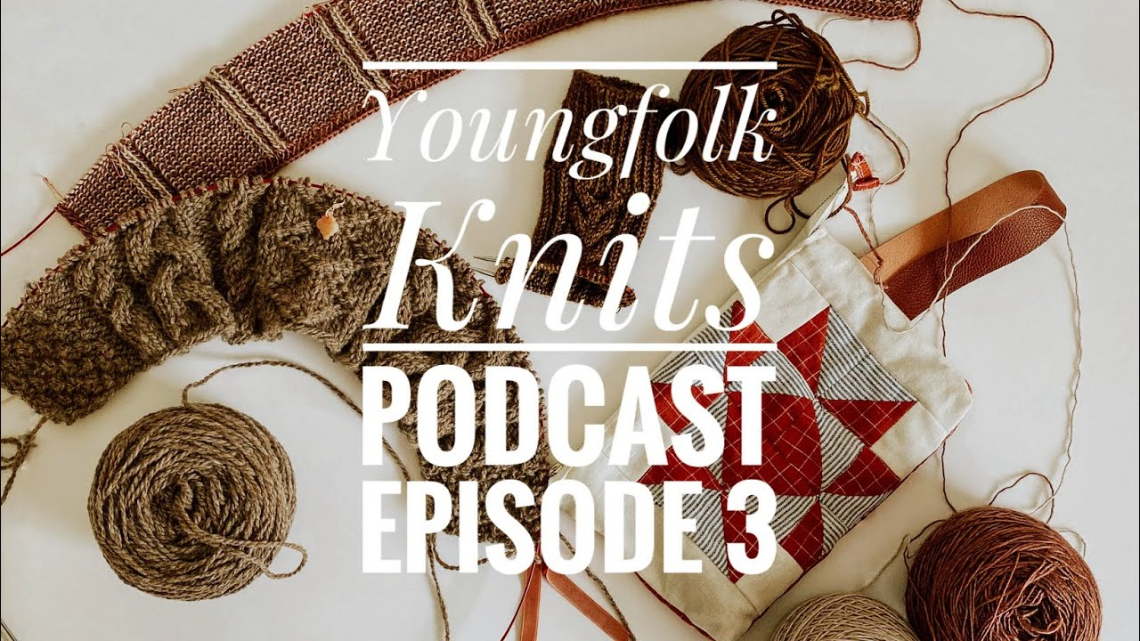 Download Youngfolk Knits Podcast: Episode 3