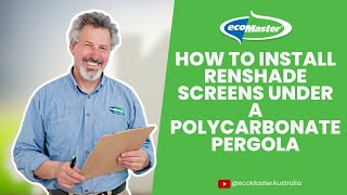 How To Install Renshade Screens Under A Polycarbonate Pergola | By Ecomaster`