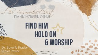 Find Him, Hold On & Worship